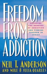 Freedom from Addiction: Breaking the Bondage of Addiction and Finding Freedom in Christ - eBook