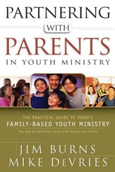 Partnering with Parents in Youth Ministry: The Practical Guide to Today's Family-Based Youth Ministry - eBook
