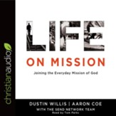 Life on Mission: Joining the Everyday Mission of God - unabridged audio book on CD