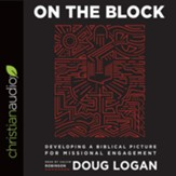 On the Block: Developing a Biblical Picture for Missional Engagement - unabridged audio book on CD