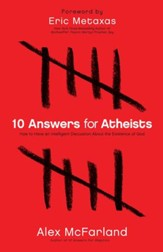 10 Answers for Atheists: How to Have an Intelligent Discussion About the Existence of God - eBook