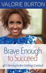 Brave Enough to Succeed: 40 Strategies for Getting Unstuck - unabridged audio book on CD