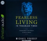 Fearless Living in Troubled Times: Finding Hope in the Promise of Christ's Return - unabridged audio edition on CD