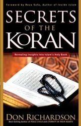Secrets of the Koran: Revealing Insight into Islam's Holy Book - eBook