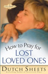 How to Pray for Lost Loved Ones (The Life Points Series) - eBook