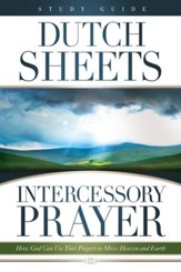 Intercessory Prayer Study Guide: How God Can Use Your Prayers to Move Heaven and Earth - eBook