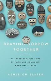 Braving Sorrow Together: The Transformative Power of Faith and Community When Life is Hard - unabridged audio book on CD