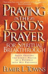Praying the Lord's Prayer for Spiritual Breakthrough - eBook