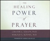 The Healing Power of Prayer: The Surprising Connection between Prayer and Your Health - unabridged audio book on CD