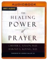 The Healing Power of Prayer: The Surprising Connection between Prayer and Your Health - unabridged audio book on MP3-CD