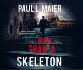 More Than a Skeleton: Shattering Deception or Ultimate Truth? - unabridged audio book on CD