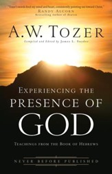 Experiencing the Presence of God: Teachings From the Book of Hebrews - eBook