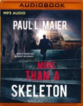 More Than a Skeleton: Shattering Deception or Ultimate Truth? - unabridged audio book on MP3-CD