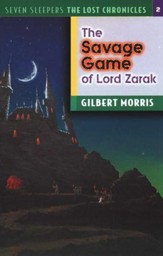 The Savage Game Of Lord Zarak, The Lost Chronicles Series #2