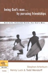 Being God's Man by Pursuing Friendships - the Every Man Series, Bible Studies