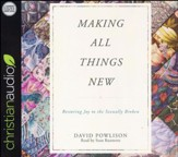 Making All Things New: Restoring Joy to the Sexually Broken--Unabridged CD