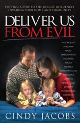 Deliver Us From Evil: Putting A Stop To The Occultic Influence Invading Your Home and Community - eBook