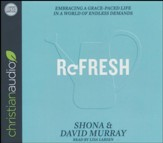 Refresh: Embracing a Grace-Paced Life in a World of Endless Demands - unabridged audio book on CD