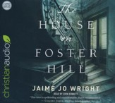 The House on Foster Hill - unabridged audio book on CD
