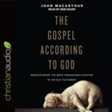The Gospel According to God: Rediscovering the Most Remarkable Chapter in the Old Testament - unabridged audiobook on CD