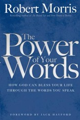 Power of Your Words, The: How God Can Bless Your Life Through the Words You Speak - eBook