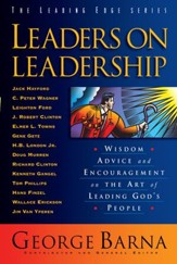 Leaders on Leadership (The Leading Edge Series): Wisdom, Advice and Encouragement on the Art of Leading God's People - eBook