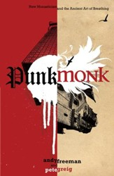 Punk Monk: New Monasticism and the Ancient Art of Breathing - eBook