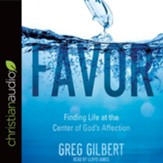 Favor: Finding Life at the Center of God's Affection - unabridged audio book on CD