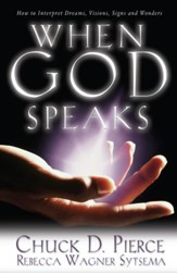 When God Speaks: How to Interpret Dreams, Visions, Signs and Wonders - eBook