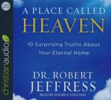 A Place Called Heaven: 10 Surprising Truths about Your Eternal Home - unabridged audio book on CD