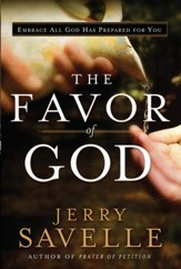 Favor of God, The: Embrace All God Has Prepared for You - eBook