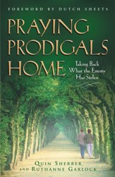 Praying Prodigals Home: Taking Back What the Enemy Has Stolen - eBook
