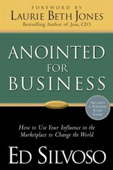 Anointed for Business: How to Use Your Influence in the Marketplace to Change the World - eBook