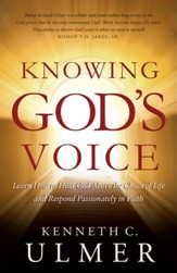 Knowing God's Voice: Learn How to Hear God Above the Chaos of Life and Respond Passionately in Faith - eBook