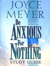 Be Anxious for Nothing Study Guide