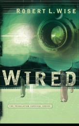 Wired, Tribulation Survival Series #1