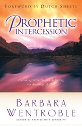 Prophetic Intercession: Unlocking Miracles and Releasing the Blessings of God - eBook