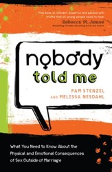 Nobody Told Me: What You Need to Know About the Physical and Emotional Consequences of Sex Outside of Marriage - eBook