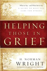 Helping Those in Grief: A Guide to Help You Care for Others - eBook