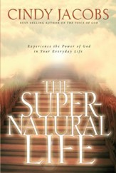 Supernatural Life, The: Experience the Power of God in Your Everyday Life - eBook