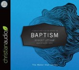 A Christian's Quick Guide to Baptism: The Water that Unites - unabridged audio book on CD