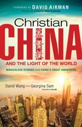 Christian China and the Light of the World: Miraculous Stories from China's Great Awakening - eBook
