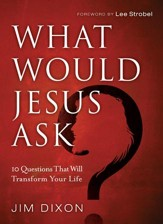 What Would Jesus Ask?: 10 Questions That Will Transform Your Life - eBook