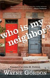 Who Is My Neighbor?: Lessons Learned From a Man Left for Dead - eBook