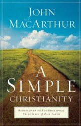 Simple Christianity, A: Rediscover the Foundational Principles of Our Faith - eBook