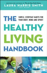 The Healthy Living Audiobook: Simple, Everyday Habits for Your Body, Mind and Spirit - unabridged audio book on CD