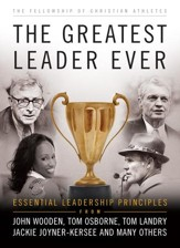 Greatest Leader Ever, The (The Heart of a Coach Series): Essential Leadership Principles - eBook