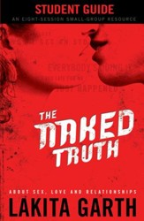 Naked Truth Student's Guide, The: About Sex, Love and Relationships - eBook