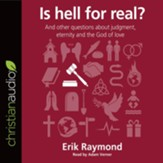 Is Hell for real? - unabridged audio book on CD