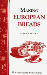 Making European Breads (Storey's Country Wisdom Bulletin A-172)